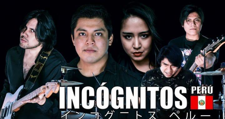 Incógnitos Perú: Una propuesta de Rock Anisong (canción de anime)