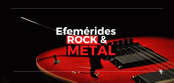efemérides rock y metal VITRINA ROCK